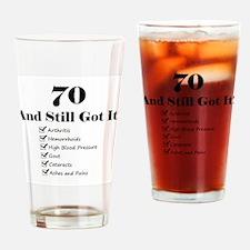 70 Still Got It 1C Drinking Glass