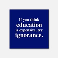 Education Is Expensive Square Sticker