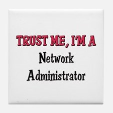 Trust Me I'm a Network Administrator Tile Coaster