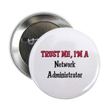 """Trust Me I'm a Network Administrator 2.25"""" Button"""