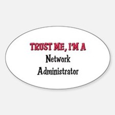 Trust Me I'm a Network Administrator Decal
