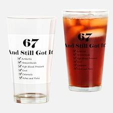67 Still Got It 1C Drinking Glass