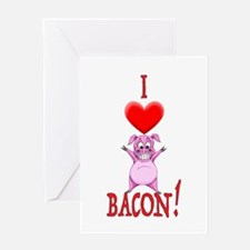 I Love Bacon! Greeting Cards
