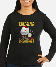Chickens The Pet That Poops Br Long Sleeve T-Shirt