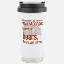 Bears will kill you Stainless Steel Travel Mug