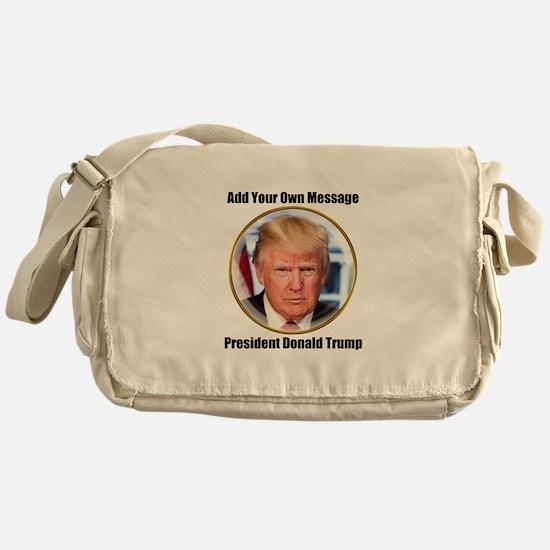CUSTOM MESSAGE President Trump Messenger Bag