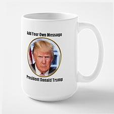 CUSTOM MESSAGE President Trump Mugs