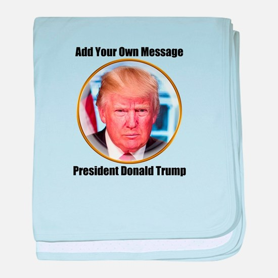 CUSTOM MESSAGE President Trump baby blanket