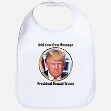 CUSTOM MESSAGE President Trump Baby Bib