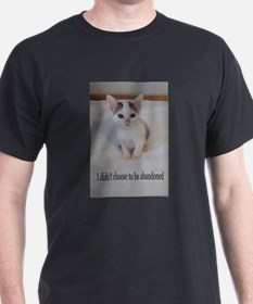 Support abandoned animals-I didn't choose T-Shirt