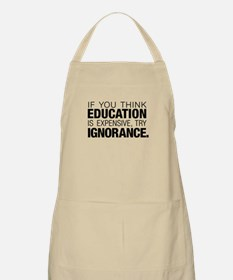 Education Is Expensive Apron