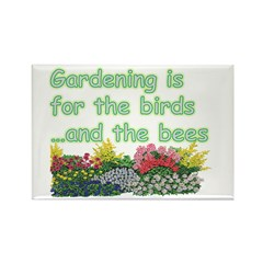 Gardening is for the birds Rectangle Magnet