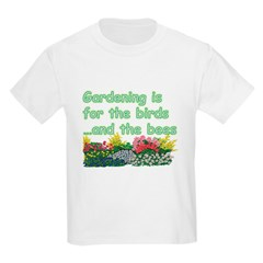 Gardening is for the birds T-Shirt