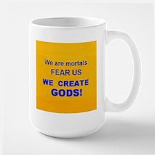 We Create Gods Mugs