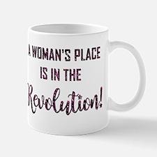 A WOMAN'S PLACE... Mugs