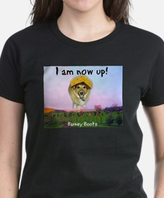 Barney Boots - I Am Now Up T-Shirt