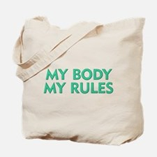 My Body My Rules Tote Bag