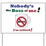 Nobodys the boss of me Yard Sign
