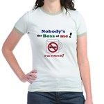 Nobodys the boss of me Jr. Ringer T-Shirt