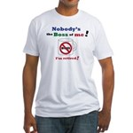 Nobodys the boss of me Fitted T-Shirt