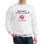 Nobodys the boss of me Sweatshirt