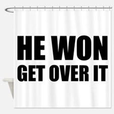 He Won Get Over It! Bold Shower Curtain