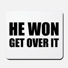 He Won Get Over It! Bold Mousepad