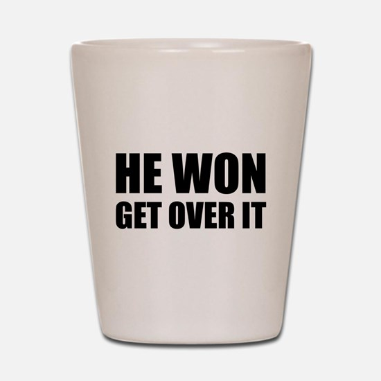 He Won Get Over It! Bold Shot Glass