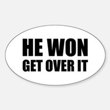 He Won Get Over It! Bold Sticker (Oval)