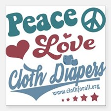 """Peace Love & Cloth Diapers Square Car Magnet 3"""" x"""