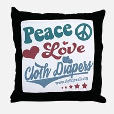 Peace Love & Cloth Diapers Throw Pillow
