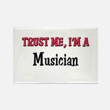 Trust Me I'm a Musician Rectangle Magnet