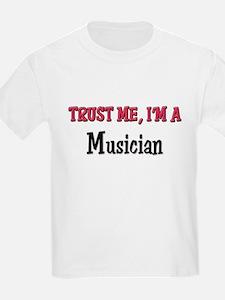 Trust Me I'm a Musician T-Shirt