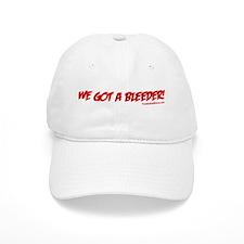 """""""We Got A Bleeder!"""" Baseball Cap"""