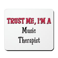 Trust Me I'm a Music Therapist Mousepad