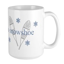 I love to snowshoe Mug