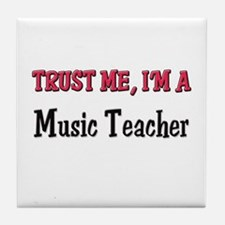 Trust Me I'm a Music Teacher Tile Coaster