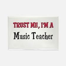Trust Me I'm a Music Teacher Rectangle Magnet