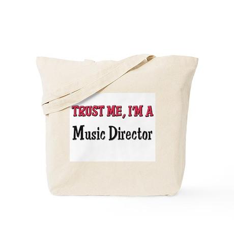 Trust Me I'm a Music Director Tote Bag