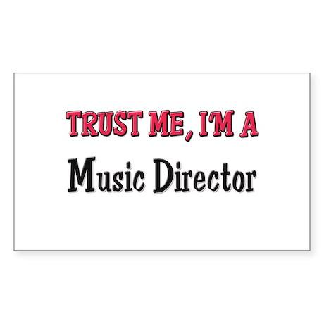 Trust Me I'm a Music Director Sticker (Rectangular