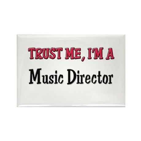Trust Me I'm a Music Director Rectangle Magnet