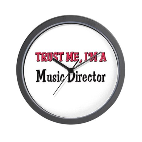 Trust Me I'm a Music Director Wall Clock