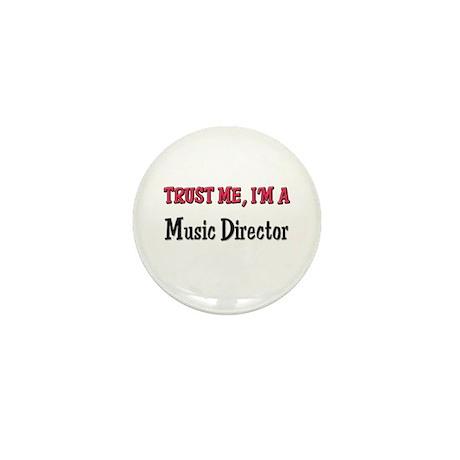 Trust Me I'm a Music Director Mini Button