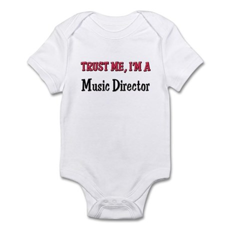 Trust Me I'm a Music Director Infant Bodysuit