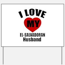 I Love My El Salvadoran Husband Yard Sign