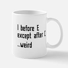 I Before E Mug