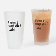 I Before E Drinking Glass