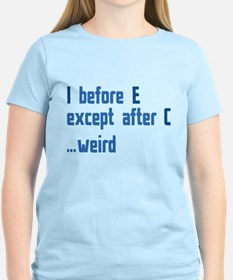 I Before E T-Shirt