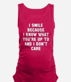 I smile because Maternity Tank Top