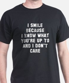I smile because T-Shirt